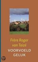 BOEK - Frère Roger van Taize - Voorvoeld geluk