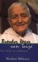 BOEK - Broeder Roger van Taize - Een leven in vertrouwen