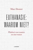BOEK - Euthanasie: waarom niet?